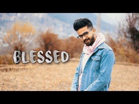 Blessed ? | Music Video 2018 | Tarun Kukreja