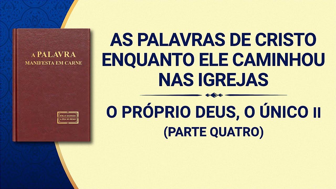 """Palavra de Deus """"O Próprio Deus, o Único II O caráter justo de Deus (Parte quatro)"""""""