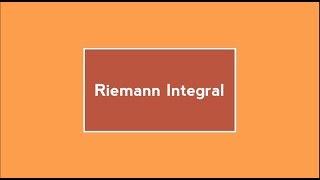 Riemann Integral : Introduction