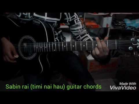 Sabin Rai Timi Nai Hau Guitar Chords By Salim Youtube