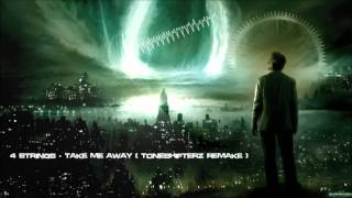4 Strings - Take Me Away (Toneshifterz Remake) [HQ Original]