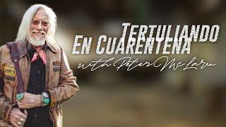 #TertuliandoEnCuarentena with Critical Pedagogist Peter McLaren