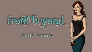 From Beyond by H.P. Lovecraft