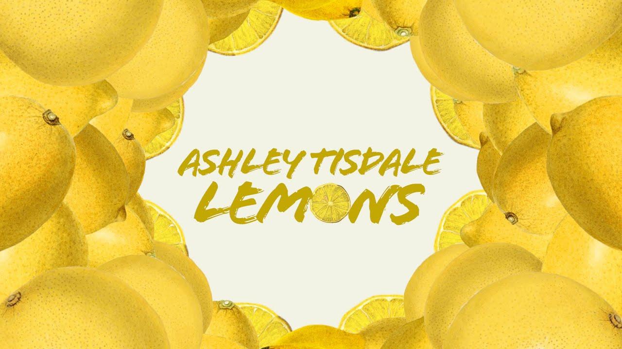 Ashley Tisdale - Lemons (Lyric Video)