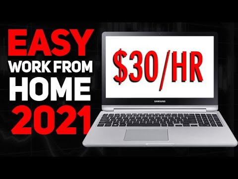 EASY Work From Home Jobs 2021 ($30/Hr Jobs, No Experience Required)