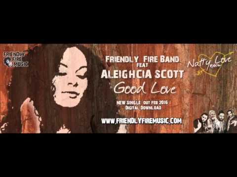 Friendly Fire Band ft Aleighcia Scott - Good Love (Natty Love Riddim 2016)