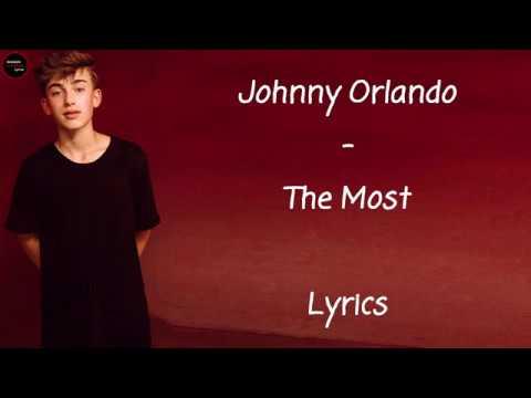 Johnny Orlando - The Most Lyrics