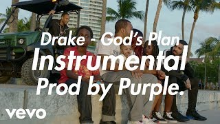 Drake - God's Plan INSTRUMENTAL (Prod by Purple.)