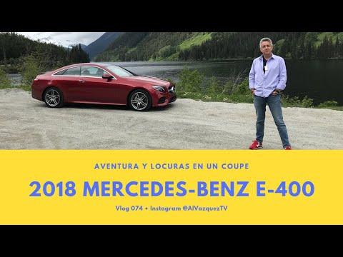 2018 Mercedes-Benz E400 Coupe • AVENTURAS Y LOCURAS • Vlog 074