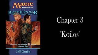 "The Brothers' War: Chapter 3 - ""Koilos"" - Unofficial Audiobook"