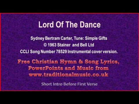 Lord Of The Dance(Simple Gifts) ~ Hymn Lyrics & Music
