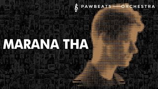 Pawbeats ft. Tau - Marana tha
