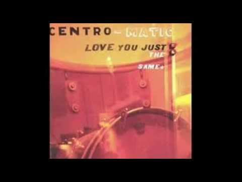 Centro-matic - Picking Up Too Fast