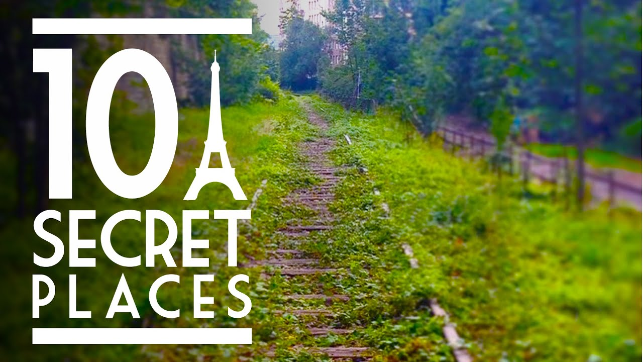 top 10 most secret places in paris youtube
