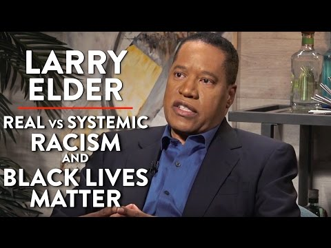 "Real Racism and ""Bogus"" Black Lives Matter (Larry Elder Interview)"