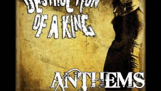 Watch Destruction Of A King Anthem Of Our Time video