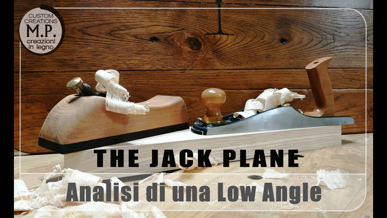 Analisi di una pialla Low Angle - The Jack Plane