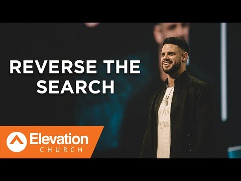 Reverse the Search | Pastor Steven Furtick