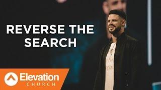 Reverse the Search | Pastor Steven Furtick