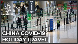 China COVID cases surge: Gov't restricts Lunar New Year holiday travel