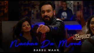 Babbu Maan Nachne Da Mood (Official Music ) Banjara | Latest Punjabi Songs 2018