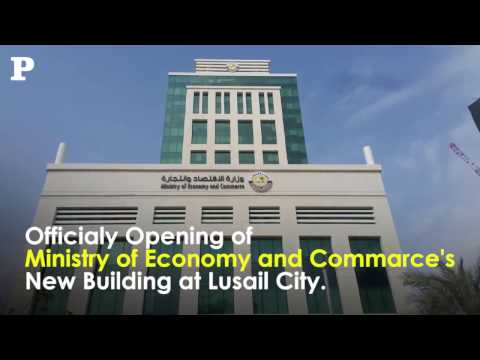 Officialy Opening of Ministry of Economy and Commarce's New Building at Lusail City