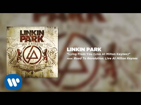 Lying From You - Linkin Park (Road to Revolution: Live at Milton Keynes)