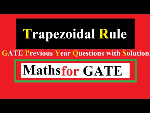 Trapezoidal Rule Numerical Methods GATE Previous Year Questions