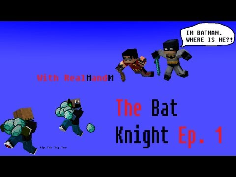 Minecraft: The Bat Knight With Alstar and RealMandM Episode 1: BITMIN AND RUBEN
