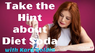 Take the Hint about Diet Soda with Kara Goldin