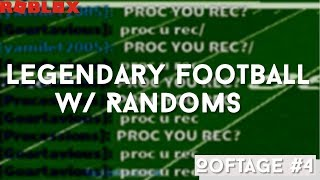 [ROBLOX] Legendary Football with Randoms! (Oof-tage #4)