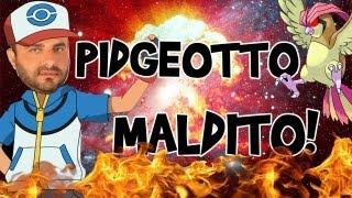 PIDGEOTTO MALDITO! - I WANNA BE THE GUY #05
