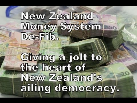 The New Zealand Money System De-Fib Documentary - Giving a jolt to the heart of an ailing democracy.