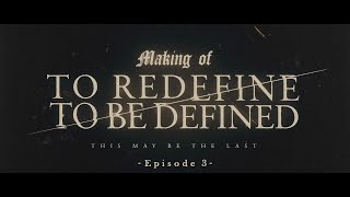 """Survive Said The Prophet - Making of """"To Redefine / To Be Defined""""   Official Trailer Episode 3"""