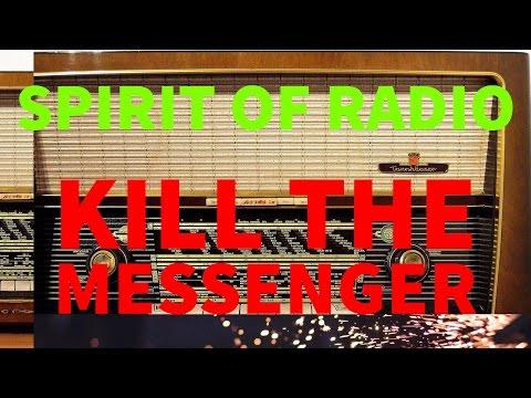 Spirit of Radio - Kill The Messenger
