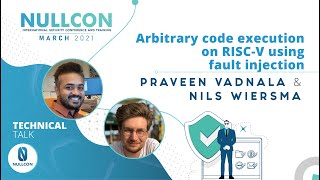 Arbitrary code execution on RISC-V using fault injection | Praveen Vadnala & Nils Wiersma | Nullcon