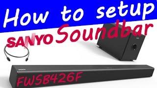 FWSB426F Unbox & How to set up Sanyo Soundbar