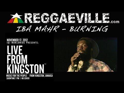 Iba Mahr - Burning @Live From Kingston 11/17/2012