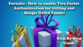 Fortnite - How to Enable Two Factor Authentication for Gifting and Boogie Down Emote!