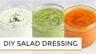 3 Homemade Salad Dressing Recipes | Healthy + Easy