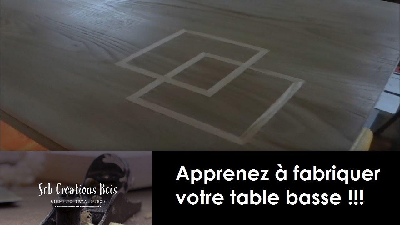 Apprenez fabriquer votre table basse youtube for Table basse a fabriquer