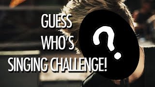 Guess Who's Singing Challenge - 5SOS Edition!