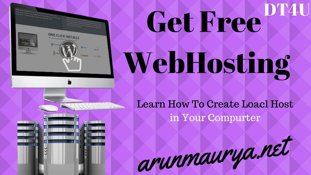 Get Web Hosting and Learn How to Make Your Computer in Local Host. | arunmaurya.net