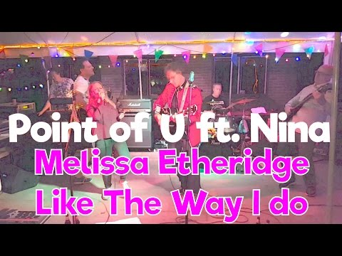 Point of U ft. - Nina - Melissa Etheridge - Like the way I do