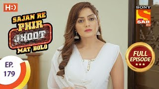 Sajan Re Phir Jhoot Mat Bolo -  Ep 179 - Full Episode - 30th January, 2018