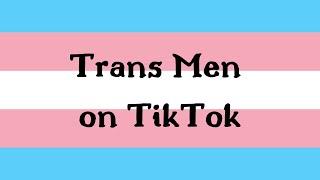 trans men on tiktok