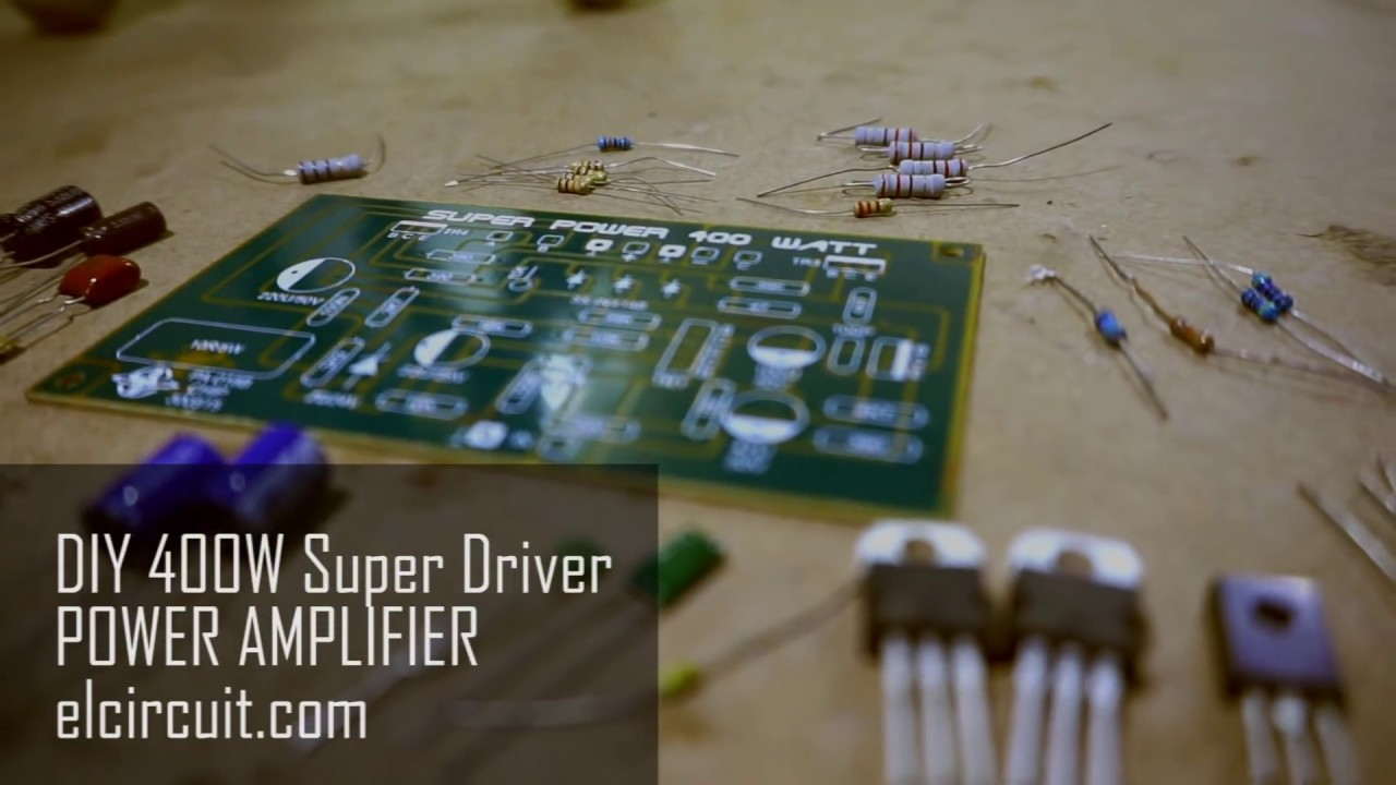 Assembling 400w Power Amplifier Circuit Elcircuit Youtube Usb Camera Diagram Amplifiercircuit