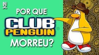 POR QUE CLUB PENGUIN MORREU? - QUE FIM LEVOU #01