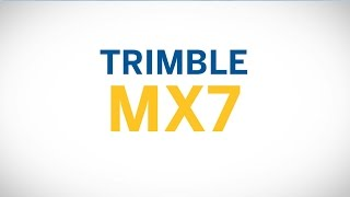 Trimble MX7  - The  Next Generation of Mobile Mapping