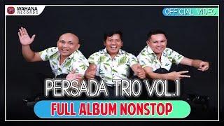 PERSADA TRIO VOL.1 FULL ALBUM NONSTOP